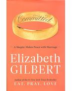 Comitted - Elizabeth Gilbert