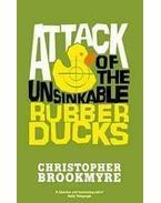 Attack of the Unsinkable Rubber Ducks - BROOKMYRE, CHRISTOPHER