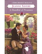 A Handful of Promises - SAVERY, JEANNE