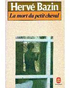 La mort du petit cheval - Bazin, Hervé