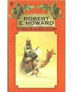 Three-bladed Doom - Howard, Robert E.