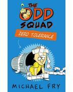 The Odd Squad - Zero Tolerance - FRY, MICHAEL
