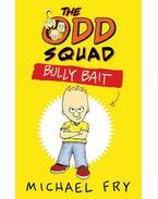The Odd Squad - Bully Bait - FRY, MICHAEL