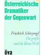 Die große und die kleine Welt - Schreyvogl, Friedrich