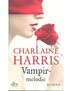 Vampirmelodie - Charlaine Harris