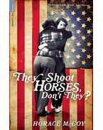 They Shoot Horses, Don't They? - McCoy, Horace