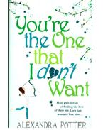You're the One that I Don't Want - POTTER, ALEXANDRA