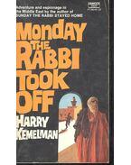 Monday the Rabbi Took Off - Kemelman, Harry