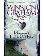 Bella Poldark: A Novel of Cornwall 1818-1820 - Graham, Winston