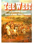 The West - An Illustrated History - Commager, Henry Steele