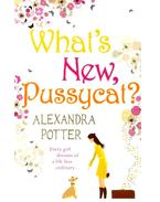 What's New, Pussycat? - POTTER, ALEXANDRA