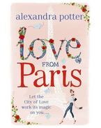 Love from Paris - POTTER, ALEXANDRA
