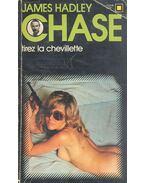 Tirez la chevillette - James Hadley Chase