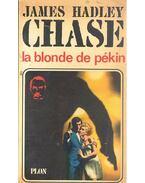 La Blonde de Pékin - James Hadley Chase