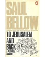 To Jerusalem and Back - Bellow, Saul