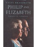 Philip and Elizabeth - Portrait of a Marriage - Brandreth, Gyles