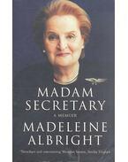 Madam Secretary: A Memoir - Albright, Madeleine