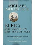 Elric: The Sailor on the Seas of Fate - Moorcock, Michael