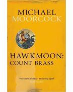 Hawkmoon: Count Brass - Moorcock, Michael