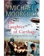 The Laughter of Carthage - Moorcock, Michael