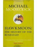 Hawkmoon: The History of the Runestaff - Moorcock, Michael