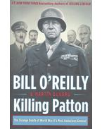 Killing Patton - O'RELLY, BILL - DUGARD, MARTIN