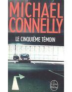 Le Cinquième Témoin - CONNELLY, MICAHEL