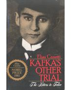 Kafka's Other Trial - The Letters to Felice - Canetti, Elias
