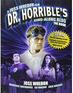 Dr. Horrible's Sing-Along Blog: The Book - Whedon, Joss
