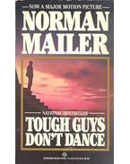 Tough Guys Don't Dance - Mailer, Norman