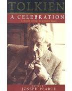 Tolkien – A Celebration: Collected writings on a literary legacy - PEARCE, JOSEPH