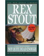 Not Quite Dead Enough - Stout, Rex