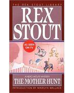 The Mother Hunt - Stout, Rex