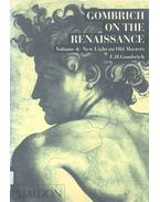 Gombrich on the Renaissance - Vol 4 New Light on Old Masters - Gombrich. E.H.