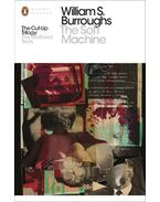 The Soft Machine - Restored Text - Burroughs, William S.