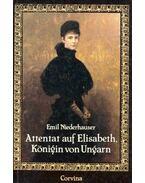 Attentat auf Elisabeth, Königin von Ungarn - Niederhauser Emil