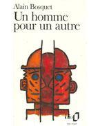 Un homme pour un autre - Bosquet, Alain