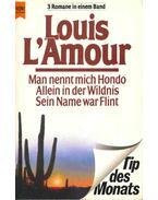 Man nennt mich Hondo, Allein in der Wildnis, Sein Name war Flint - L'Amour, Louis