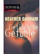 Gefährliche Gefühle - Graham, Heather