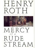 Mercy of a Rude Stream - Roth, Henry