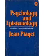 Psychology and Epistemology - Piaget, Jean