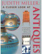 A Closer Look at Antiques - Judith Miller