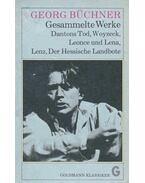 Gesammalte Werke - Dantons Tod, Lenz, Leonce und Lena, Woyzeck, Der Hessische Landbote - BÜCHNER,GEORG