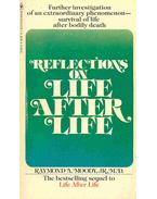 Reflection on Life After Life - Moody, Raymond A.