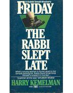 Friday - The Rabbi Slept Late - Kemelman, Harry