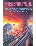 Outnumbering the Dead - Frederik Pohl