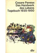 Das Handwerk des Lebens - Tagebuch 1935-1950 - Pavese, Cesare