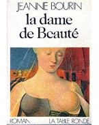 La dame de Beauté - Bourin, Jeanne