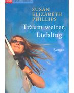 Träum weiter, Liebling (Eredeti cím: Dream a Little Dream) - Susan Elizabeth Phillips