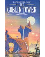 The Goblin Tower - The Recultant King - Camp, L. Sprague de